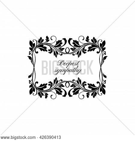 Deepest Sympathy Funerary Frame With Floral Ornament And Lettering Isolated Monochrome Border. Vecto