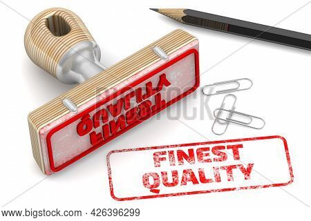 Finest Quality. The Stamp And An Imprint. Rubber Stamp And Red Imprint Finest Quality On A White Sur