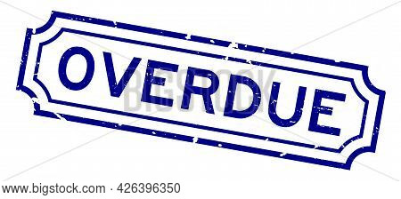 Grunge Blue Overdue Word Square Rubber Seal Stamp On White Background