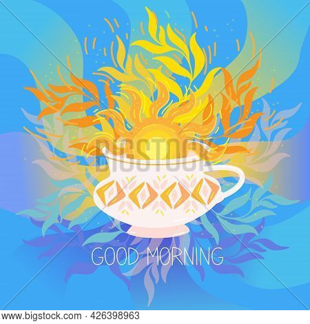 Morning Cup Of Coffee With The Sun. The Sun Rises From A Cup Of Tea. Good Morning Vector Illustratio