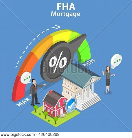 3d Isometric Flat Vector Conceptual Illustration Of Federal Housing Administration Mortgage, Fha Loa