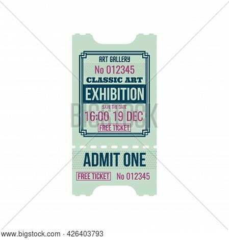 Ticket To Classic Art Exhibition, Numbered Paper Card, Free Ticket. Vector Admit One Excursion In Mu