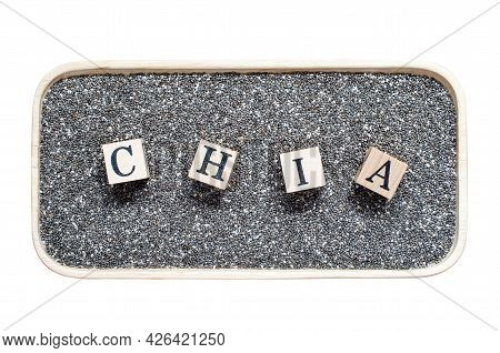 Wooden Block Letter In A Word Chia Put On Dry Organic Chia Seed Background In Wooden Tray Isolated O
