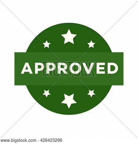 Approved Label Isoalted On White Background For Decision Making, Vote, Mobile App, Web Site. Green C
