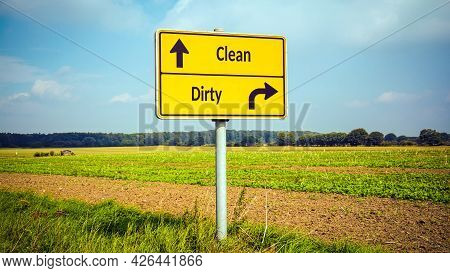 Street Sign The Direction Way To Clean Versus Dirty