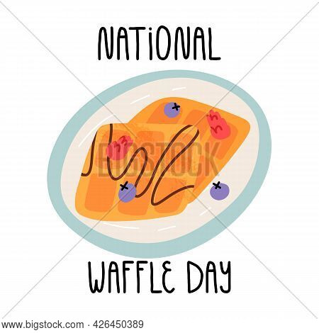 National Waffle Day Banner With Hand Lettering. Cute Waffles On A Plate With Fresh Blueberries And R