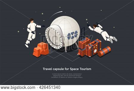 Travel Capsule, Space Tourism, Future Cosmic Travelling Process And Supplies Conceptual Illustration