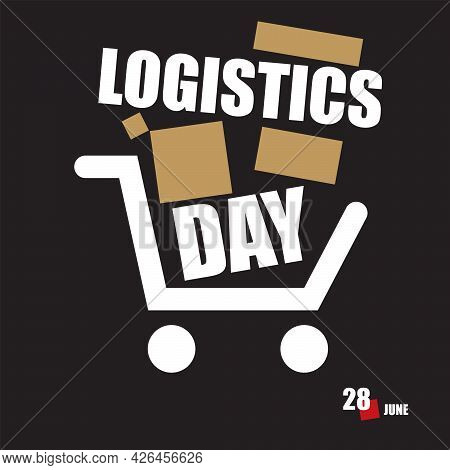 The Calendar Event Is Celebrated In June - Logistics Day