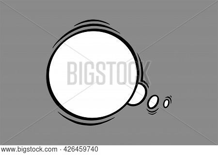 Circle Speech Bubble In Comic Style. Oval Speech Bubble For Thoughts And Shouts Isolated In Grey Bac
