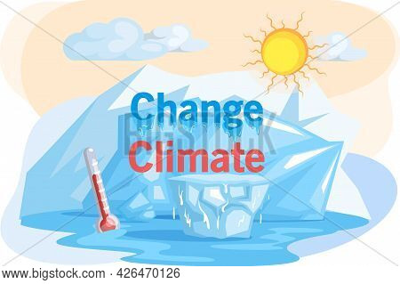 Change Climate Due To Human Activity, Temperature Increase Cause Of Melting Of Antarctic Ice. Meltin