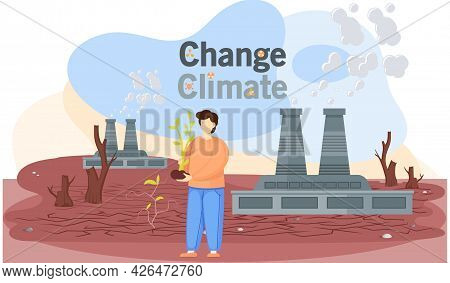 Dried, Hot And Red Planet Globe. Change Climate, Saving Earth And Environmental Care. Man Planting S