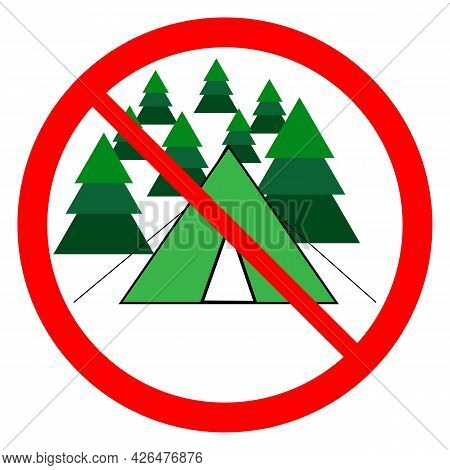 Prohibition Place For Tent On Red Circle. No Place Camp Outdoor. Warning For Tent To Summer Rest. Ca