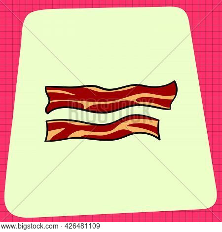 Sizzling Hot Fried Bacon Strips. Everyday Household Breakfast Items. Food Icons For Menu Design. Vec