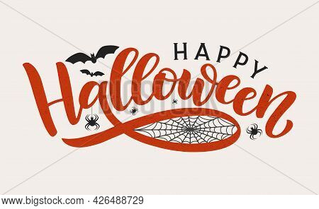 Happy Halloween Lettering Typography Poster. Halloween Modern Calligraphy With Spiders, Bats And Spi