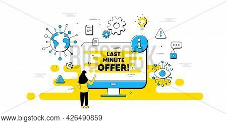 Last Minute Offer. Internet Safe Data Infographics. Special Price Deal Sign. Advertising Discounts S