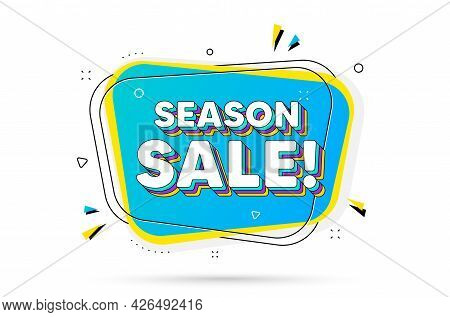 Season Sale Text. Chat Bubble With Layered Text. Special Offer Price Sign. Advertising Discounts Sym