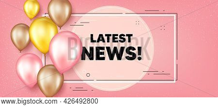 Latest News Text. Balloons Frame Promotion Banner. Media Newspaper Sign. Daily Information Symbol. L