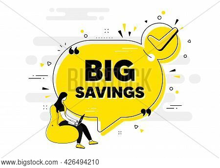 Big Savings Text. Check Mark Chat Bubble Banner With People. Special Offer Price Sign. Advertising D