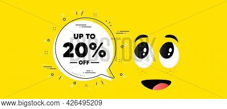 Up To 20 Percent Off Sale. Cartoon Face Chat Bubble Background. Discount Offer Price Sign. Special O