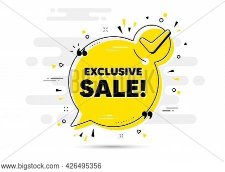 Exclusive Sale Text. Check Mark Chat Bubble Banner. Special Offer Price Sign. Advertising Discounts