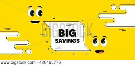 Big Savings Text. Cartoon Face Chat Bubble Background. Special Offer Price Sign. Advertising Discoun