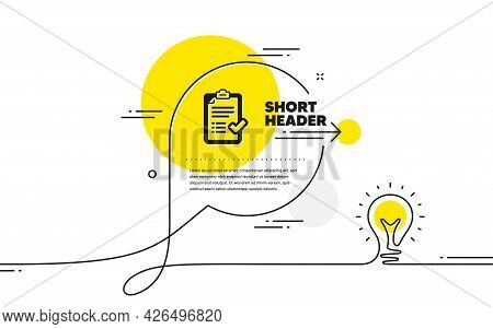 Approved Checklist Icon. Continuous Line Idea Chat Bubble Banner. Accepted Or Confirmed Sign. Report