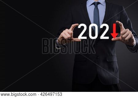 Plan Business Negative Growth In Year 2021 Concept. Businessman Plan And Increase Of Negative Indica