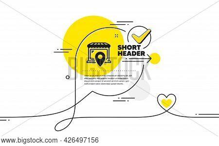 Market Location Icon. Continuous Line Check Mark Chat Bubble. Wholesale Store Sign. Retail Marketpla