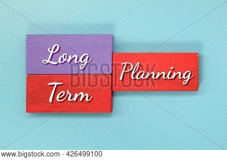 Colored Wooden Blocks With The Word Long -term Planning