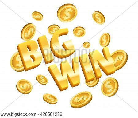 Big Win Banner. Gold Coins, Winner Lottery Isolated Label With Flying Coins. Golden Dollar Cash, Con