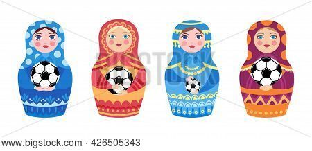 Russian Doll And Football Ball. Matryoshka Hold Balls, Welcome To Russia. Flat Soccer Game Decorativ