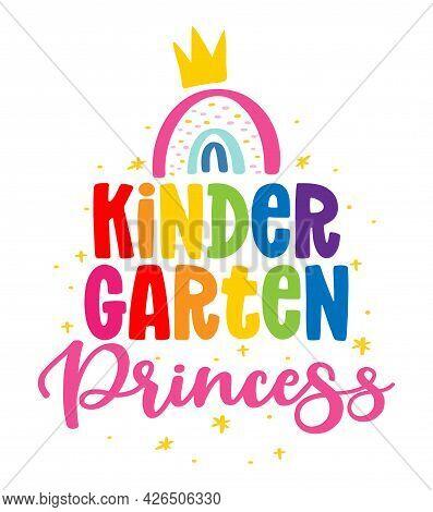 Kindergarten Princess - Colorful Typography Design. Good For Clothes, Gift Sets, Photos Or Motivatio