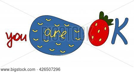 You Are Ok Inspiring Phrase Concept With Lettering, Yellow Arch Pattern On Blue Spot And Letter O Li