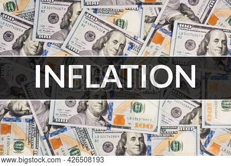 Growth Of Inflation In The World, Inflation Word On Dollar Banknotes Background. World Crisis Concep