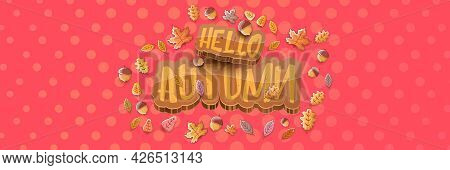Vector Hello Autumn Horizontal Banner Or Label With Text And Falling Autumn Leaves On Pink Horizonta