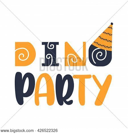 Dino Party Quote. Kids Print. Vector Illustration.