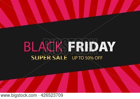 Black Friday Super Sale Vector Design For Your Business Or Online Deal, With Discount For Weekend. O