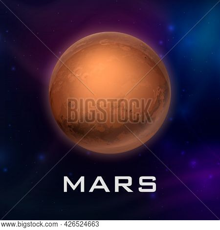 Planet Mars. Vector 3d Realistic Space Planet In Space Starry Sky. Galaxy, Astronomy, Space Explorat