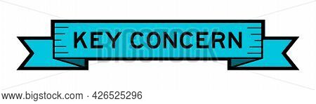 Vintage Blue Color Ribbon Banner With Word Key Concern On White Background