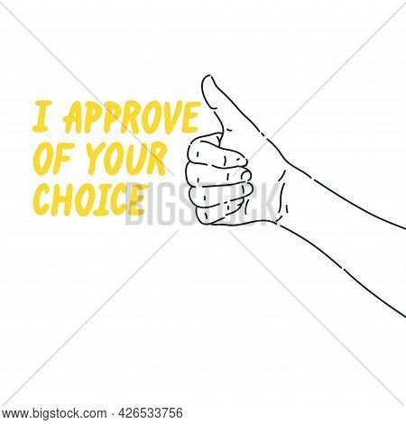 A Hand Gesture Of Approval And Consent. A Persons Hand Is Clenched Into A Fist And With A Raised Thu