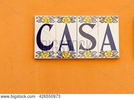 Alcalali Spain- August 23 2016; Village Street In Old Spanish Town With Spanish Word Casa Translated