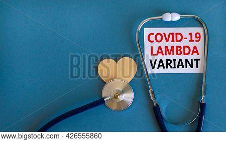 Covid-19 Lambda Variant Strain Symbol. White Card, Words Covid-19 Lambda Variant, Stethoscope, Blue