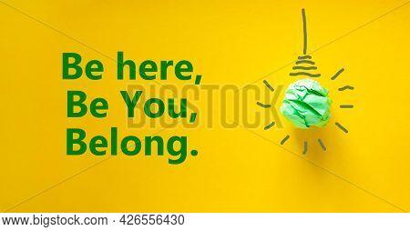 You Belong Here Symbol. Green Shining Light Bulb Icon. Words Be Here, Be You, Belong. Beautiful Yell