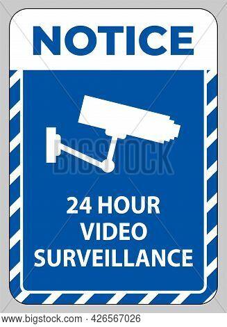 Notice Sign Cctv 24 Hour Video Surveillance Symbol