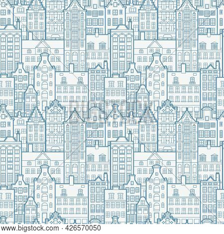 Seamless Pattern Of Old European City. Holland Houses Facades In Traditional Dutch Style. The Decora