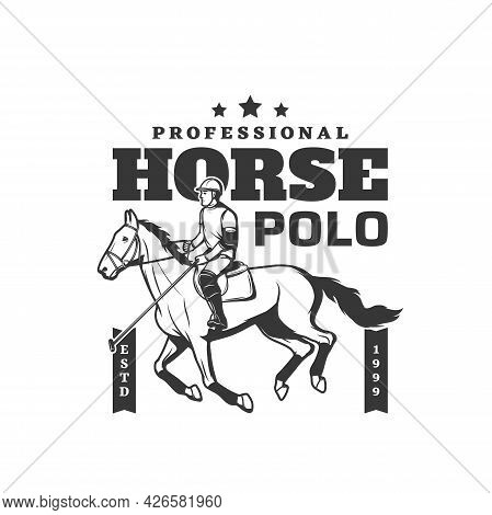 Horse Polo Sport Icon, Jockey Equine Riding And Training Club, Vector Sign. Polo Game Or Jockey Spor