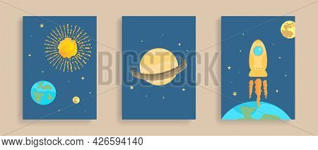 Space Posters Set. Sun, Earth, Moon With Stars. Planet With Rings Saturn. Rocket Flying Into Cosmos.