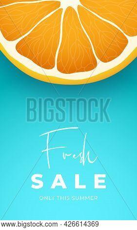 Fresh Sale Vertical Banner. Orange Slice On Blue Background. Fresh Citrus Orange Cutaway. Design Tem