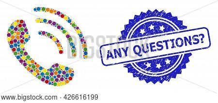 Multicolored Mosaic Phone Call, And Any Questions Question Grunge Rosette Stamp Seal. Blue Stamp Sea