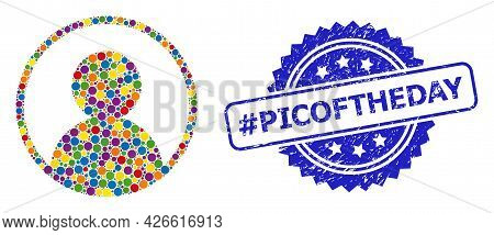 Multicolored Collage User Portrait, And Hashtag Picoftheday Dirty Rosette Stamp Seal. Blue Stamp Sea